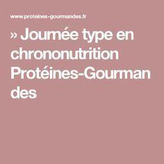 » Journée type en chrononutrition Protéines-Gourmandes
