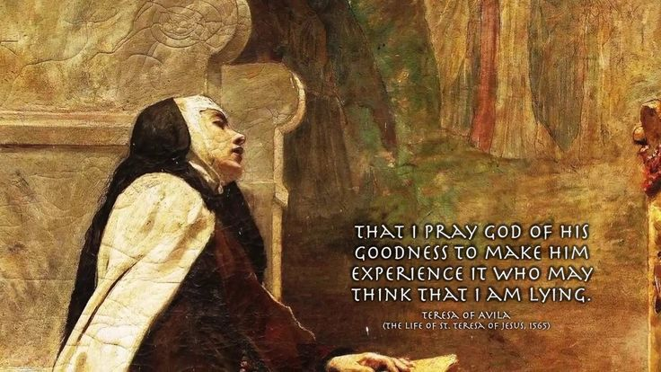 "St. Teresa of Avila Quotes: ""Never affirm anything until you are sure it..."