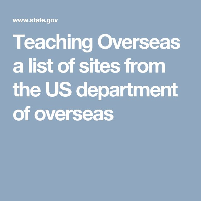 Teaching Overseas a list of sites from the US department of overseas
