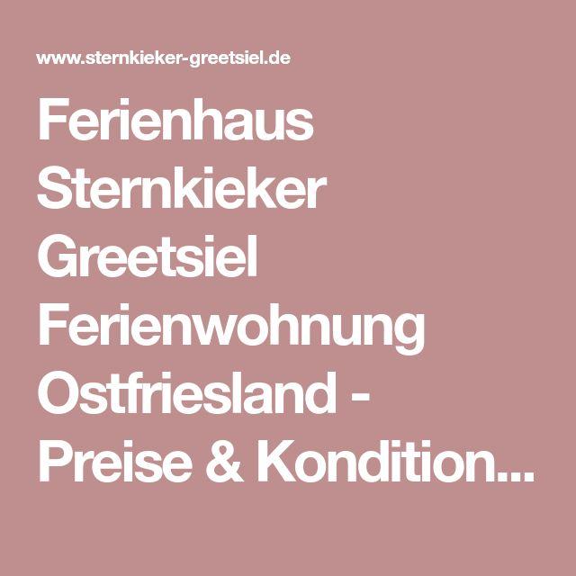 Ferienhaus Sternkieker Greetsiel Ferienwohnung Ostfriesland - Preise & Konditionen