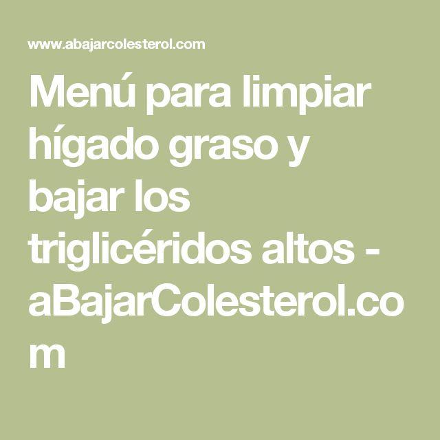 Menú para limpiar hígado graso y bajar los triglicéridos altos - aBajarColesterol.com