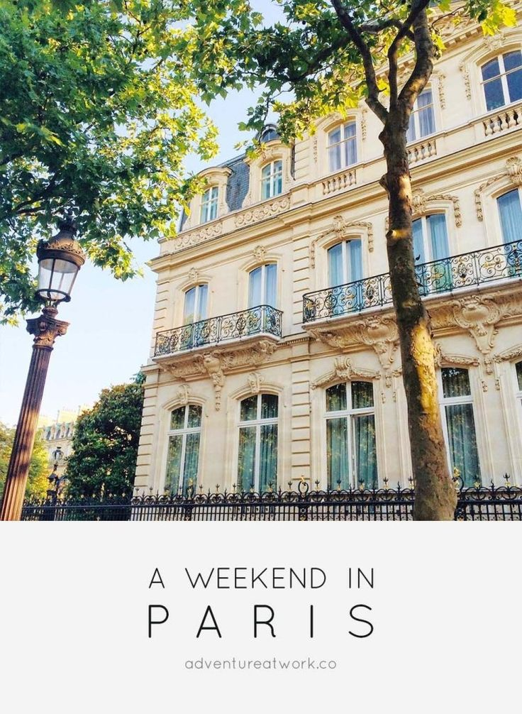 A First-Timer's Guide to Paris: Weekend Edition – Adventure at Work #paris #fran… – • adventure at work blog •