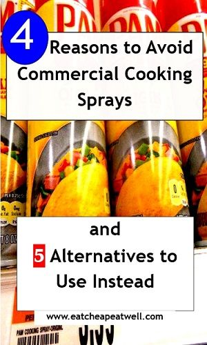 Why You Should Avoid Commercial Cooking Sprays and Some Alternatives to Use Instead.