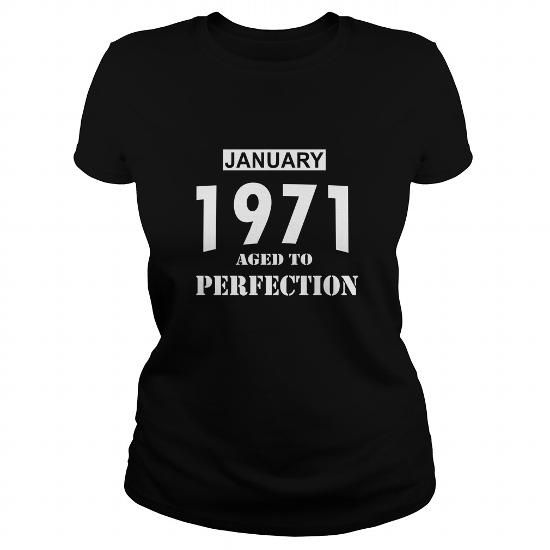 Cool 01 January 1971 January Born Birthday Aged to Perfection T Shirt Hoodie Shirt VNeck Shirt Sweat Shirt Youth Tee for womens and Men T-Shirts