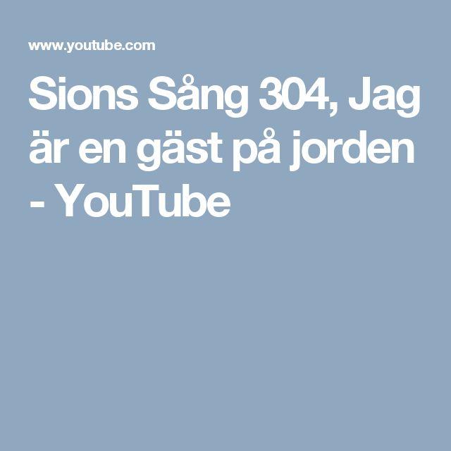 Sions Sång 304, Jag är en gäst på jorden - YouTube