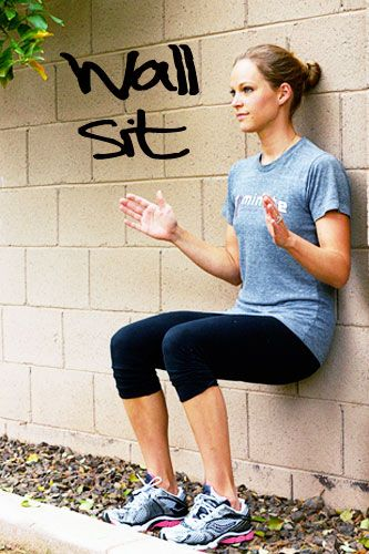 7. Wall Sits  2 Sets, 1 Minute  With your back against a wall, squat down until your quads are parallel with the floor and your knees form a right angle. Hold this position for 1 minute or until failure, if you can't reach 1 minute on both sets. If you're able to, amp up the intensity by holding a weight in your hands throughout the duration of the hold.