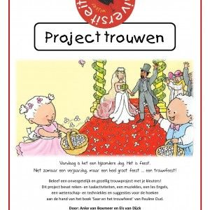 Project-trouwen Beleef een onvergetelijk en gezellig trouwproject met je kleuters! Dit project bevat reken- en taalactiviteiten, een muziekles, een les Engels, een wetenschap- en techniekles en suggesties voor de hoeken aan de hand van het boek 'Saar en het trouwfeest' van Pauline Oud.