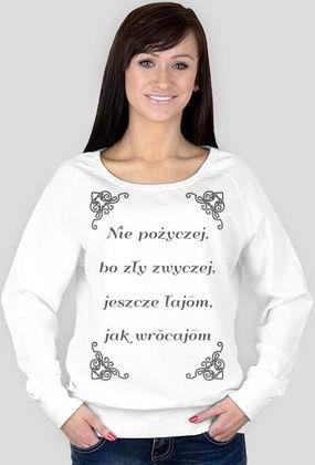 """Kocham Śląsk: Bluza z aplikacją """"Nie pożyczej, bo zły zwyczej, jeszcze łajōm, jak wrŏcajōm."""""""