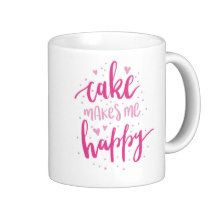 Cake makes me happy. coffee mug - Inspiration mug for girls - typography - lettering - handlettering - quote - black and white - gift ideas