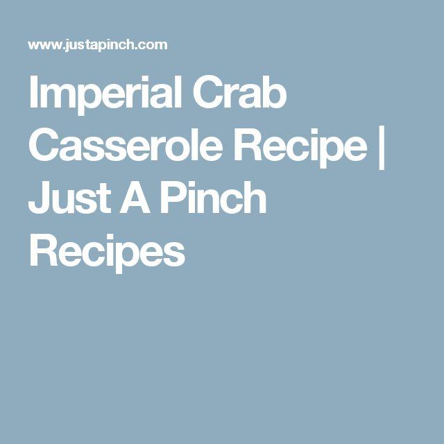 Imperial Crab Casserole Recipe | Just A Pinch Recipes