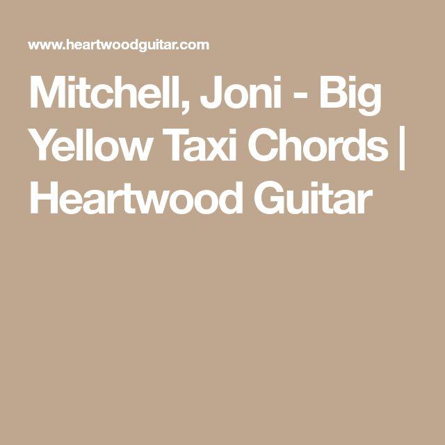 Mitchell, Joni - Big Yellow Taxi Chords   Heartwood Guitar