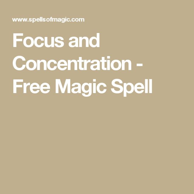 Focus and Concentration - Free Magic Spell