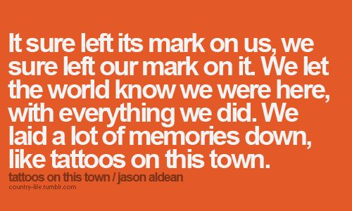 Class of 2013...y'all know who you are ;): Jason Aldean, First Tattoo, Country Kids, Country Girls, Country Music, Music Videos, Country Life, Jasonaldean, Small Town Girls