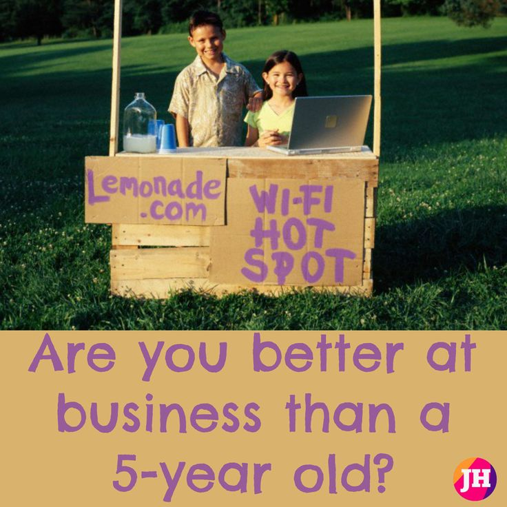 Are you better at business than a 5 year old? 5 year