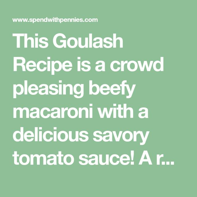 This Goulash Recipe is a crowd pleasing beefy macaroni with a delicious savory tomato sauce! A really quick, easy & inexpensive way to feed a crowd!