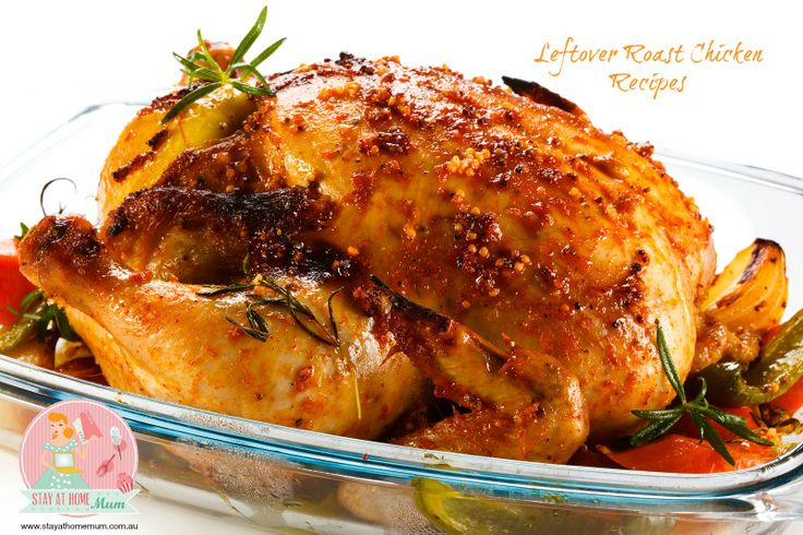 Left Over Roast Chicken Recipes | Stay at Home Mum
