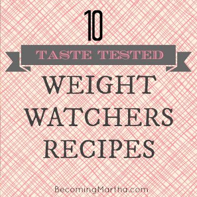 10 Taste-Tested Weight Watchers Recipes | Becoming Martha