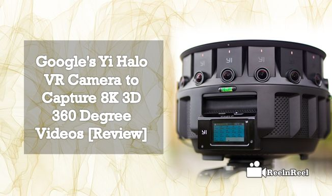 Google's Yi Halo VR Camera to Capture 8K 3D 360 Degree Videos [Review] YIHALO 3D- 360-degree camera to provide complete refreshment.