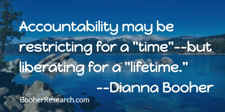 """Accountability may be restricting for a """"time""""--but liberating for a """"lifetime."""" #Communications #Communication Skills #Quotes"""