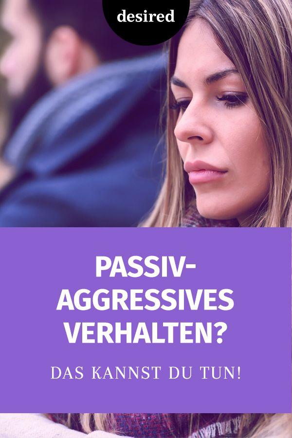 7 Beispiele Fur Passiv Aggressives Verhalten In Beziehungen Desired De Passiv Aggressiv Aggressives Verhalten Aggressiv