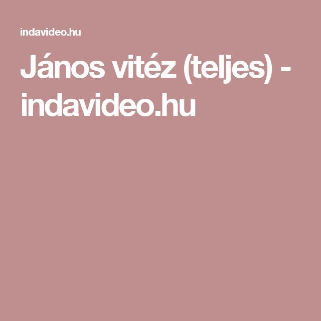 János vitéz (teljes) - indavideo.hu