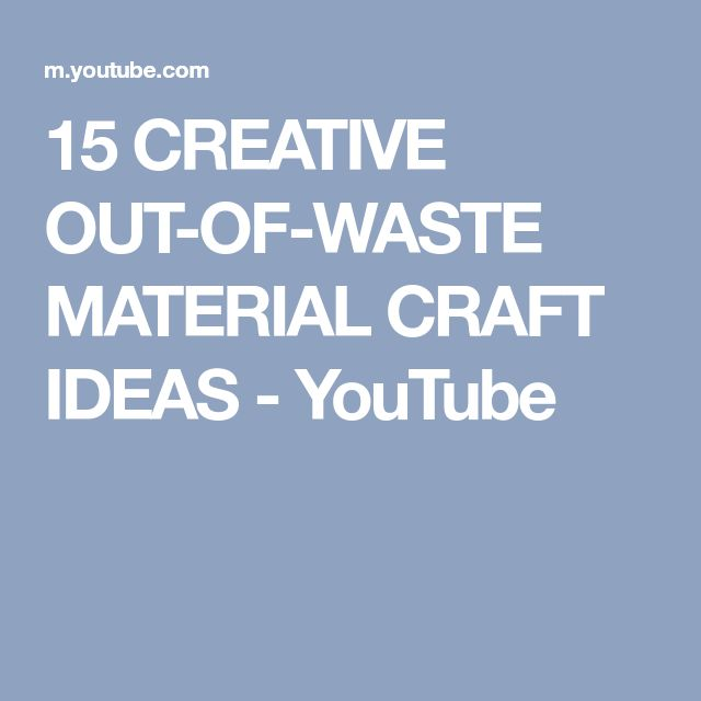 15 CREATIVE OUT-OF-WASTE MATERIAL CRAFT IDEAS - YouTube