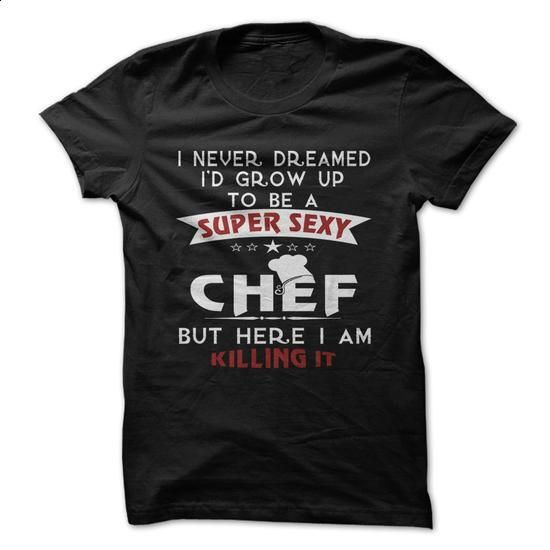 Super Sexy Chef #hoodie #style. ORDER NOW => https://www.sunfrog.com/LifeStyle/-Super-Sexy-Chef.html?60505