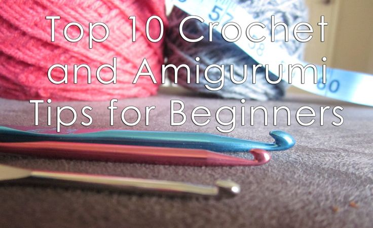 Craft Sauce: 10 Crochet Tips I Wish I Had Known From The Start