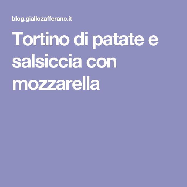 Tortino di patate e salsiccia con mozzarella
