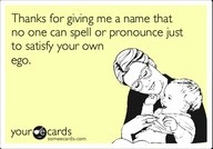 hahaha you'd never believe how many people mispronounce MEAGAN.: Dad, Poor Students, Truth, Diva, My Sister