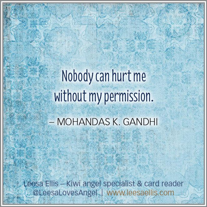 """""""Nobody can hurt me without my permission."""" ~ Mohandas K. Gandhi. Stay strong, you have the heart of a lion within you! #memes #quotes #inspiration"""