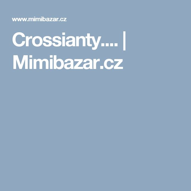 Crossianty.... | Mimibazar.cz