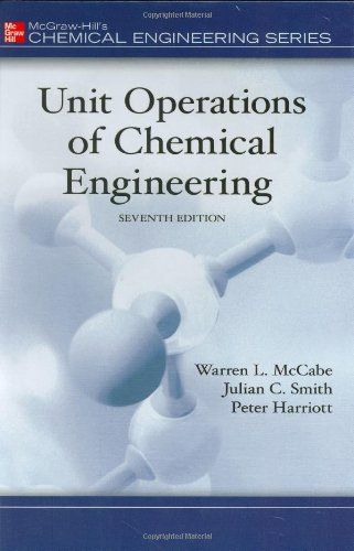 Unit Operations of Chemical Engineering (7th edition)(McGraw Hill Chemical Engineering Series) by Warren McCabe, Julian Smith, Peter Harriott - EbookNetworking.net