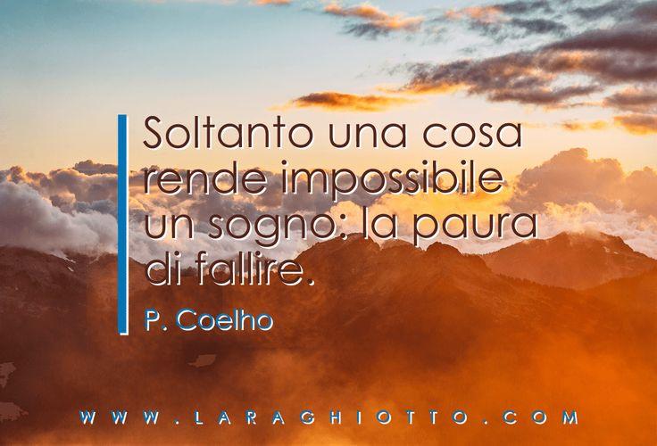 #ispirazione, #motivazione, #Lara_Ghiotto, #Business_del_Cuore, #sogni, #Coelho