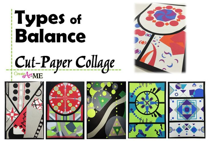 Types of Balance Cut Paper Collage Art Project - Art Lesson: Create a cut-paper collage that clearly demonstrates the 3 main types of balance: Symmetrical, Asymmetrical, & Radial