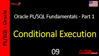 Oracle PL/SQL Fundamentals - Free Course: Oracle PL/SQL Fundamentals - 09 - Conditional Exec...