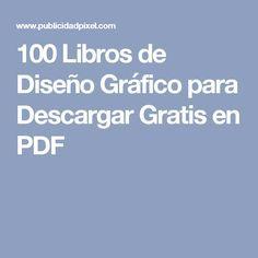 100 Libros de Diseño Gráfico para Descargar Gratis en PDF