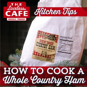 How to Cook a Whole Country Ham from the Experts at the Loveless Cafe
