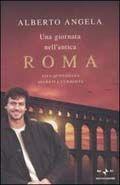 Una giornata nell'antica Roma - Alberto Angela - 338 recensioni su Anobii