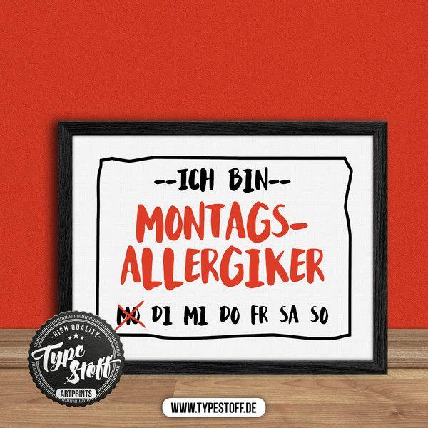 Originaldruck - Kunstdruck - Ich bin Montags-Allergiker - ein Designerstück von…