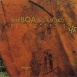 Phillip Boa & The VoodooClub - Aristocracie