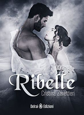 Romance and Fantasy for Cosmopolitan Girls: RIBELLE di Cristina Zavattieri