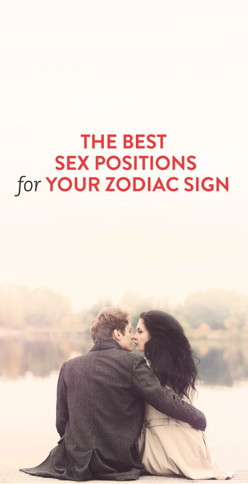 The Best Sex Positions For Your Zodiac Sign