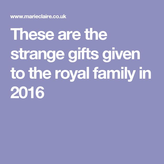 These are the strange gifts given to the royal family in 2016