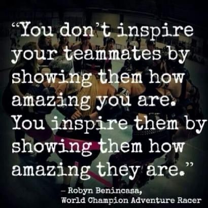 """You don't inspire your teammates by showing them how amazing you are. You inspire them by showing how amazing they are"" #Leadreship"