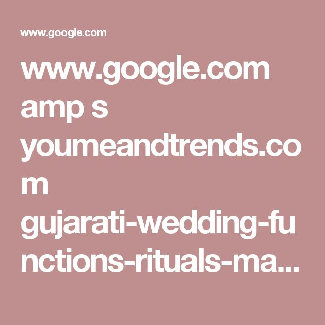 www.google.com amp s youmeandtrends.com gujarati-wedding-functions-rituals-marriage-traditions amp