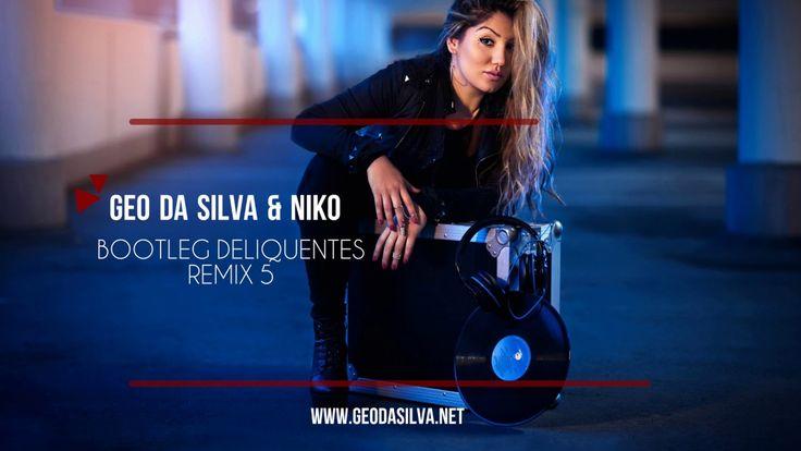Geo Da Silva & Niko - Bootleg Deliquentes Remix 5