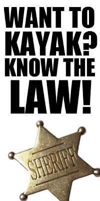 Payne's Paddle Fish: New to Kayaking? Check the Law.