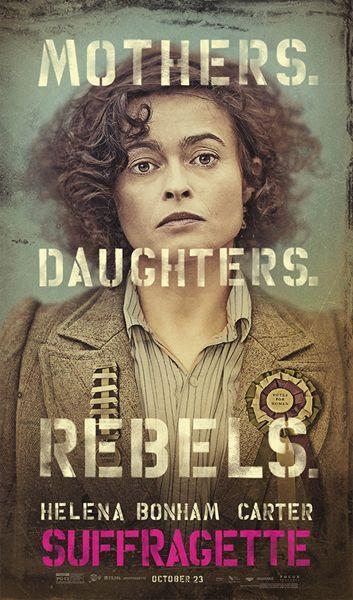 Mães. Filhas. Rebeldes. Meryl Streep, Carey Mulligan e Helena Bonham Carter estampam cartazes de Suffragette - Slideshow - AdoroCinema