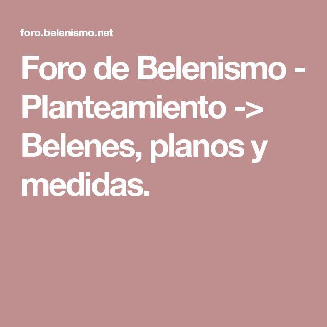 Foro de Belenismo - Planteamiento -> Belenes, planos y medidas.
